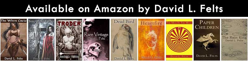 Books and Stories by David L. Felts