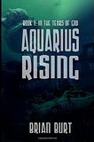 Aquarius Rising, by Brian Burt cover image
