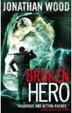 Broken Hero-by Jonathan Wood