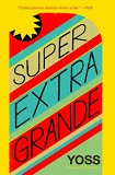 Extra Super Grande-by Yoss cover pic