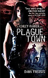 Plague Town, by Dana Fredsti cover image