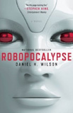 Robopocalypse-edited by Daniel H. Wilson cover