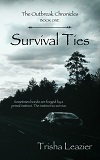 Survival Ties-edited by Trisha Leazier cover