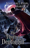 The Thorn of Dentonhill-by Marshall Ryan Maresca cover