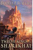 Twelve Kings in Sharakhai-by Bradley P. Beaulieu cover