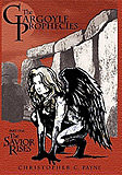 The Gargoyle Prophecies Part I: The Savior Rises-by Christopher C. Payne cover