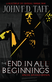 The End of All Beginnings-by John F.D. Taff cover pic