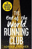 The End of the World Running Club, by Adrian J. Walker cover image