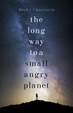 The Long Way to a Small, Angry Planet-by Becky Chambers