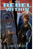 The Rebel Within-by Lance Erlick cover