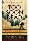 Too Soon Dead, by Michcael Kurland cover pic