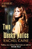 Two Weeks Notice: Book 2 of The Revivalist series-by Rachel Caine cover