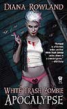 White Trash Zombie Apocalypse-by Diana Rowland cover