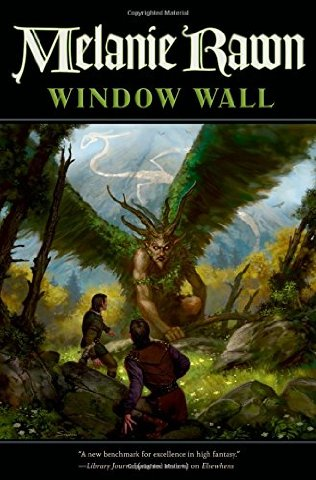Window Wall , Book 4 of the Glass Thorns series-by Melanie Rawn