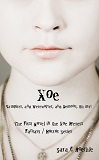 Xoe: or Vampires, and Werewolves, and Demons, Oh My!-by Sara C. Roethle cover pic