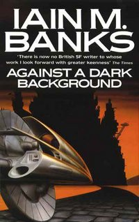 Against a Dark BackgroundIain M. Banks cover image