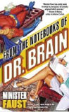 From the Notebooks of Dr. BrainMinister Faust cover image