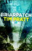 Briarpatch, by Tim Pratt cover image