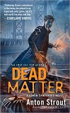 Dead Matter-by Anton Strout cover