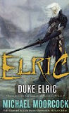 Duke Elric (Chronicles of the Last Emperor of Melnibon�, Vol. 4)-by Michael Moorcock cover pic