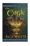 The Eagle: Camulod Chronicles-by Jack Whyte cover pic