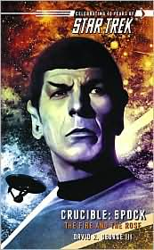 TOS: Crucible: Spock-The Fire and the Rose-by David R. George