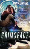 Grimspace - Book 1 of the Sirantha Jax trilogy-by Ann Aguirre