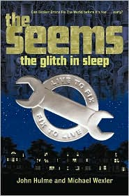 The Seems: The Glitch in SleepJohn Hulme , Michael Wexler cover image