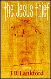 The Jesus ThiefJ. R. Lankford cover image