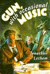 Gun, with Occasional Music-by Jonathan Lethem cover pic