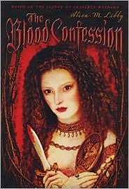 The Blood Confession-by Alisa M. Libby cover pic