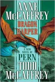 Dragon Harper-by Anne McCaffrey, Todd J. McCaffrey cover
