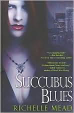 Succubus Blues-by Richelle Mead cover pic