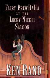 Fairy Brewhaha at the Lucky Nickel SaloonKen Rand cover image