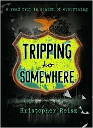 Tripping to Somewhere, by Kristopher Reisz cover image