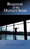Requiem of the Human Soul-Jeremy R. Lent