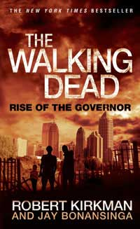 The Walking Dead: Rise of the GovernorRobert Kirkman, Jay Bonansinga cover image