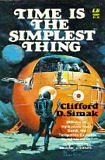 Time is the Simplest Thing-by Clifford D. Simak cover