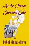 At The Orange Blossom Cafe-edited by Bobbi Sinha-Morey cover