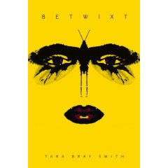 Betwixt-edited by Tara Bray Smith cover