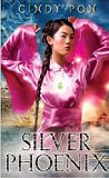 Silver Phoenix: Beyond the Kingdom of Xia-by Cindy Pon