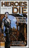Heroes Die-by Matthew Woodring Stover cover pic