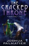 The Cracked Throne-by Joshua Palmatier cover