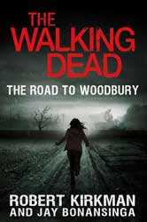 The Walking Dead: The Road to Woodbury-by Robert Kirkman, Jay Bonansinga cover