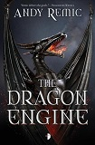 The Dragon Engine-by Andy Remic cover pic