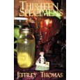 Thirteen Specimens-by Jeffrey Thomas cover