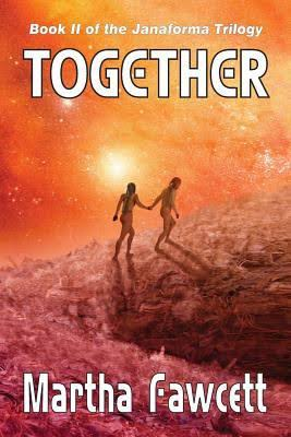 Together: Book II of the Janaforma Trilogy, by Martha Fawcett cover image