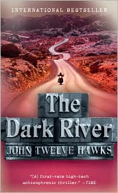 The Dark RiverJohn Twelve Hawks cover image
