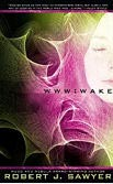 Wake (WWW Trilogy Book 1), by Robert J. Sawyer cover image