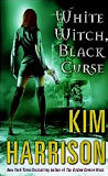 White Witch, Black Curse-by Kim Harrison cover